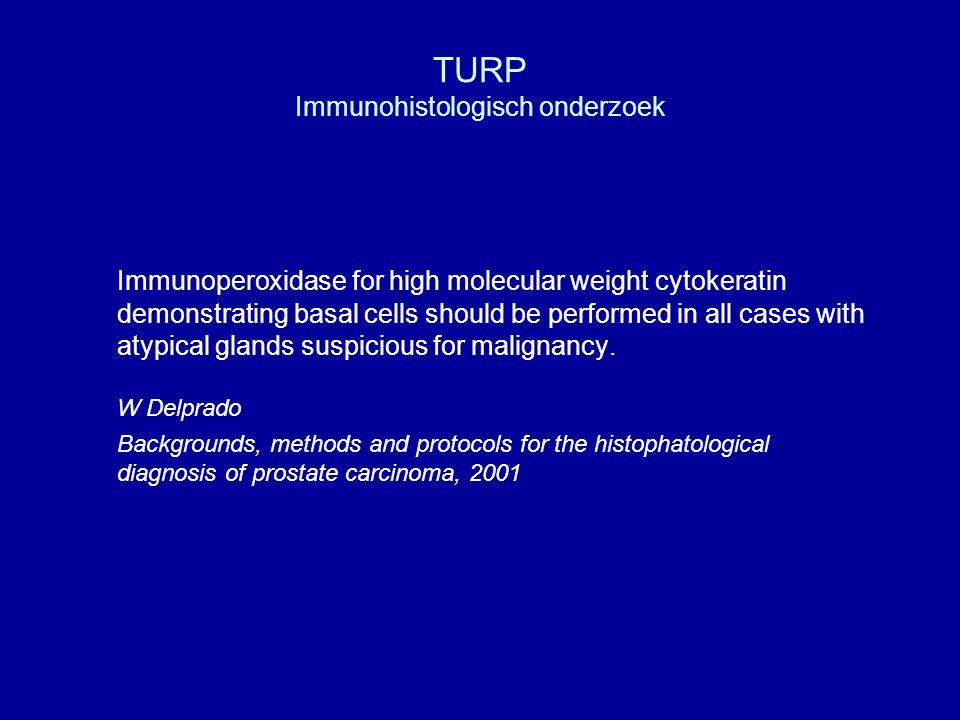 TURP Immunohistologisch onderzoek