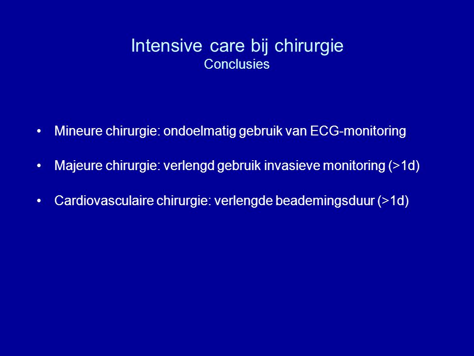 Intensive care bij chirurgie Conclusies