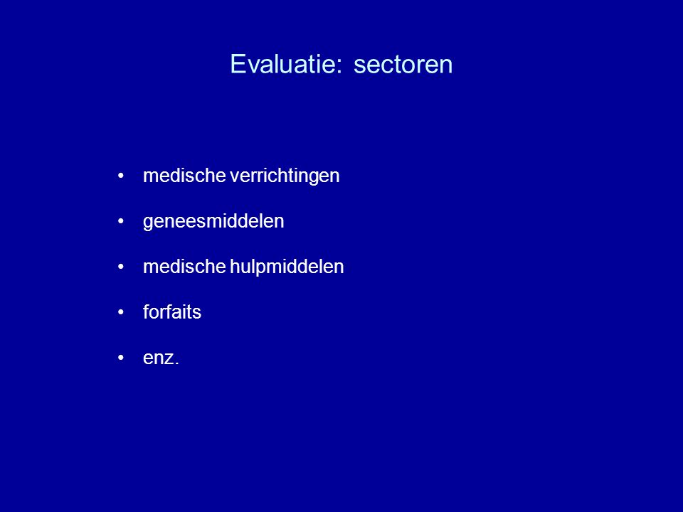 Evaluatie: sectoren medische verrichtingen geneesmiddelen