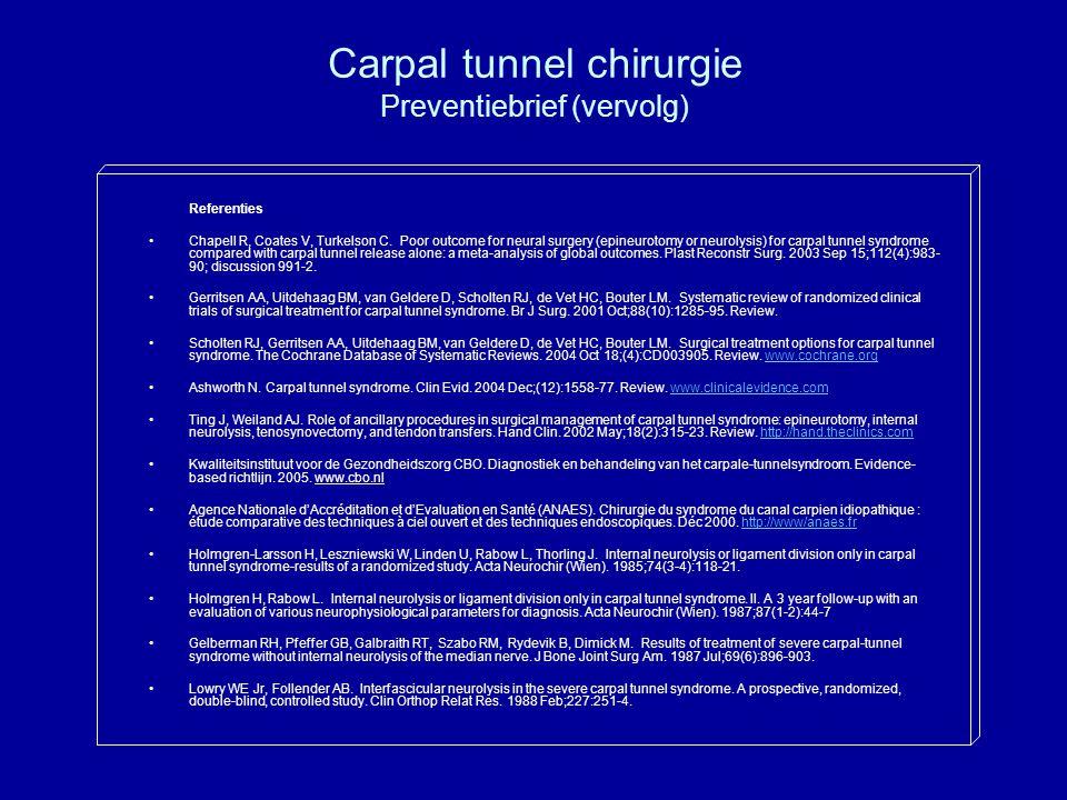 Carpal tunnel chirurgie Preventiebrief (vervolg)