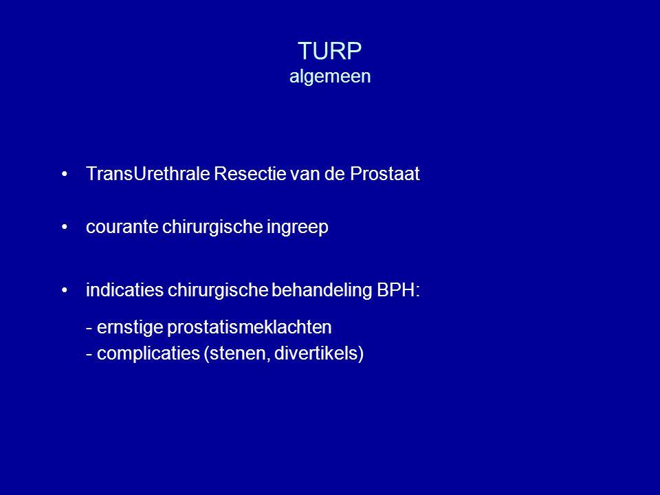 TURP algemeen TransUrethrale Resectie van de Prostaat