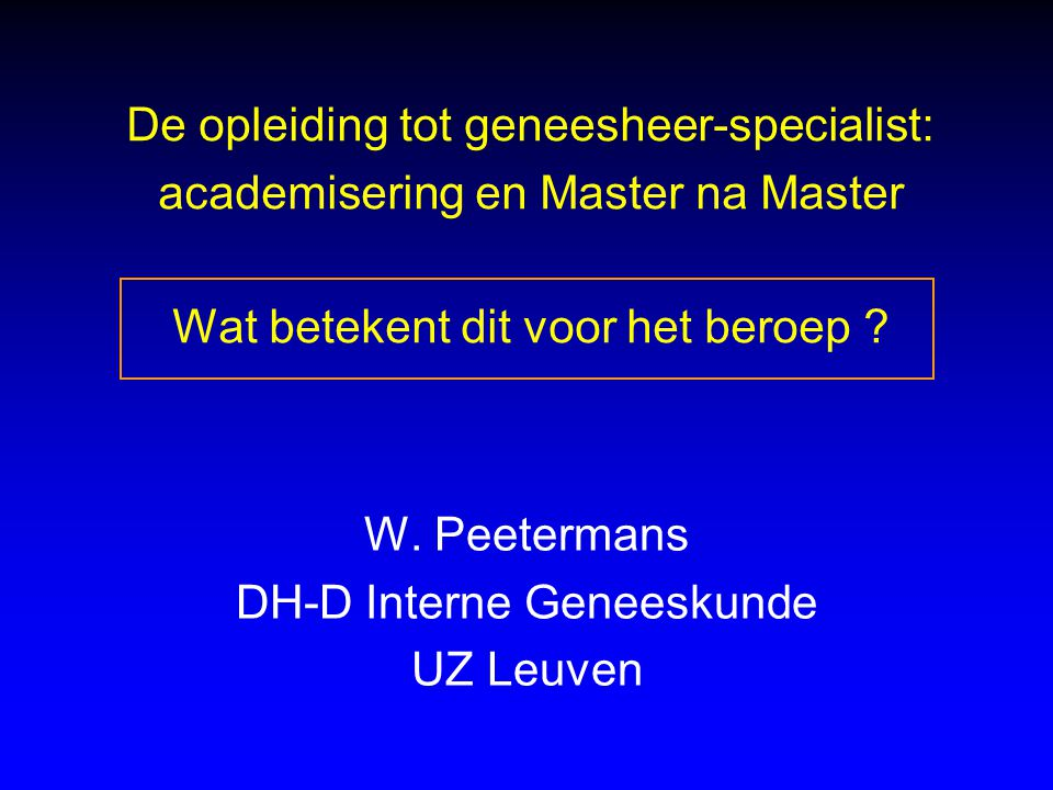 W. Peetermans DH-D Interne Geneeskunde UZ Leuven