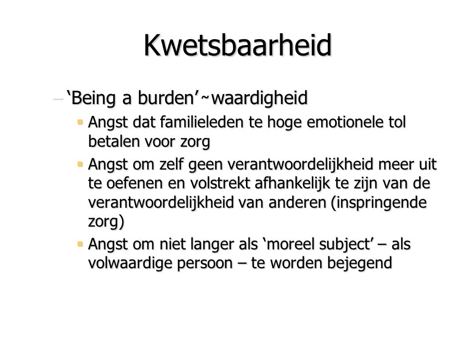 Kwetsbaarheid 'Being a burden' ̴ waardigheid