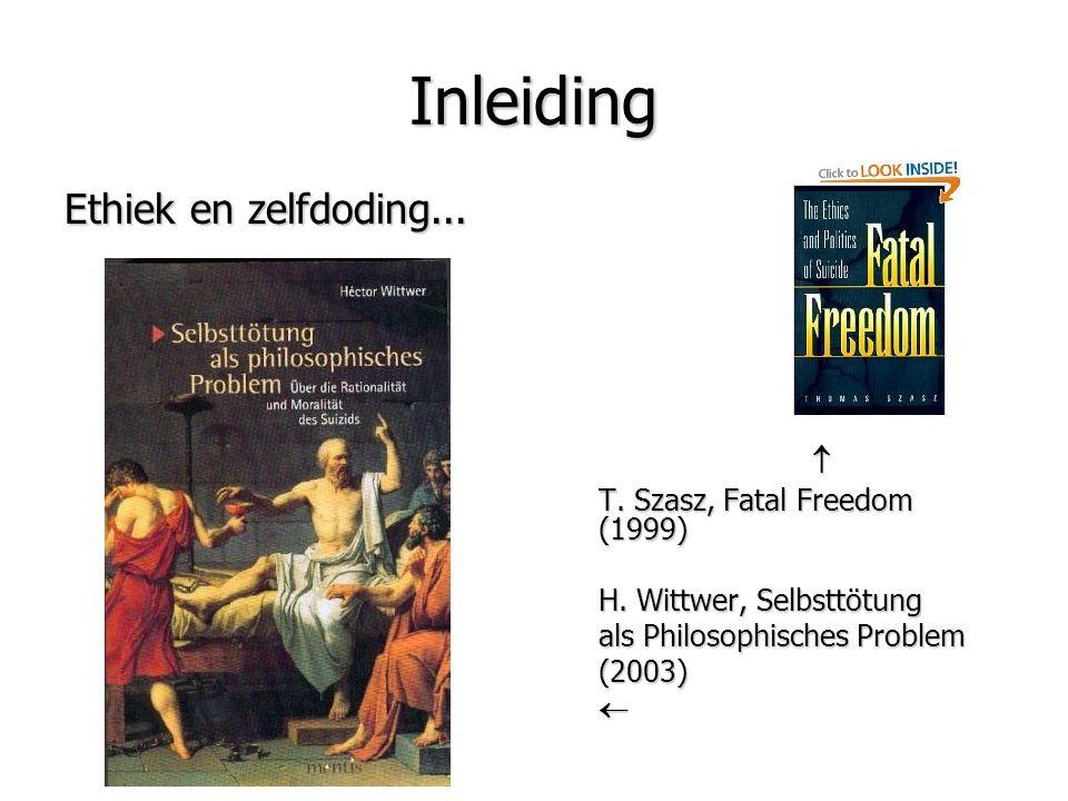 Inleiding Ethiek en zelfdoding...  T. Szasz, Fatal Freedom (1999)