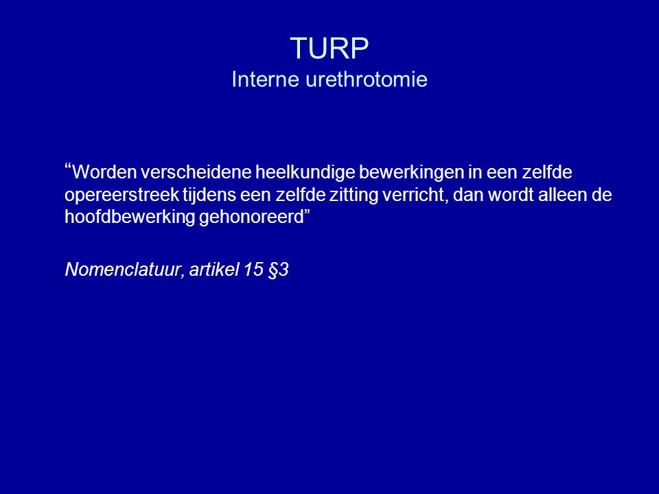 TURP Interne urethrotomie