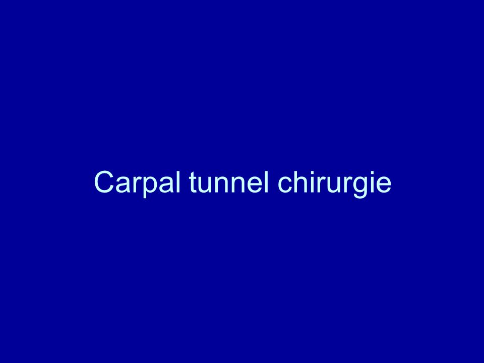 Carpal tunnel chirurgie