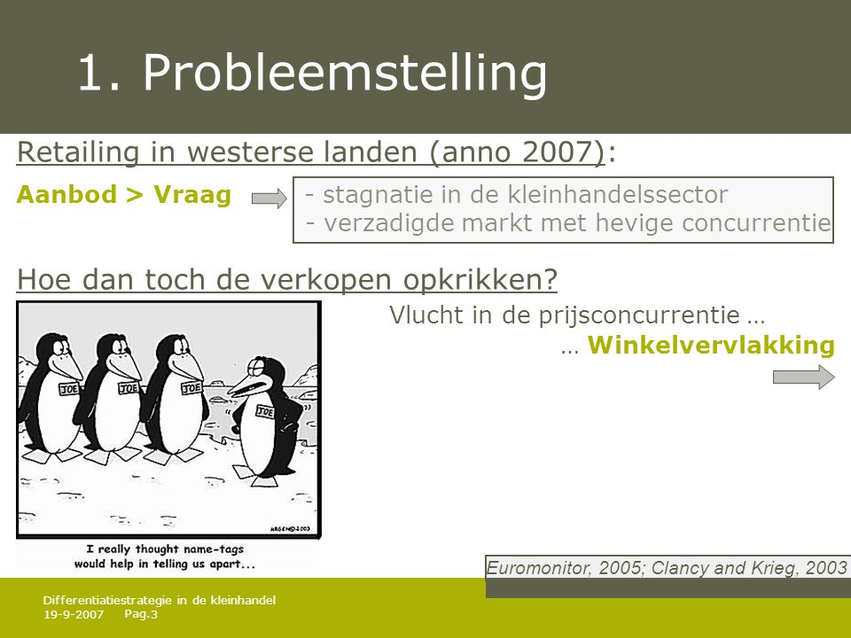 1. Probleemstelling Retailing in westerse landen (anno 2007):