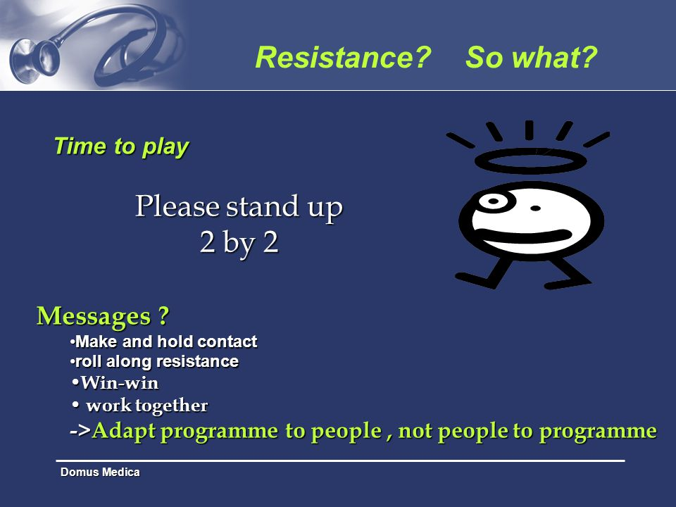 Resistance So what Please stand up 2 by 2 Messages