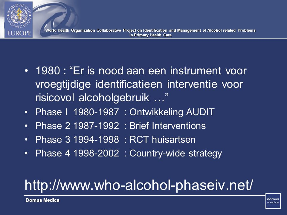 World Health Organization Collaborative Project on Identification and Management of Alcohol-related Problems in Primary Health Care