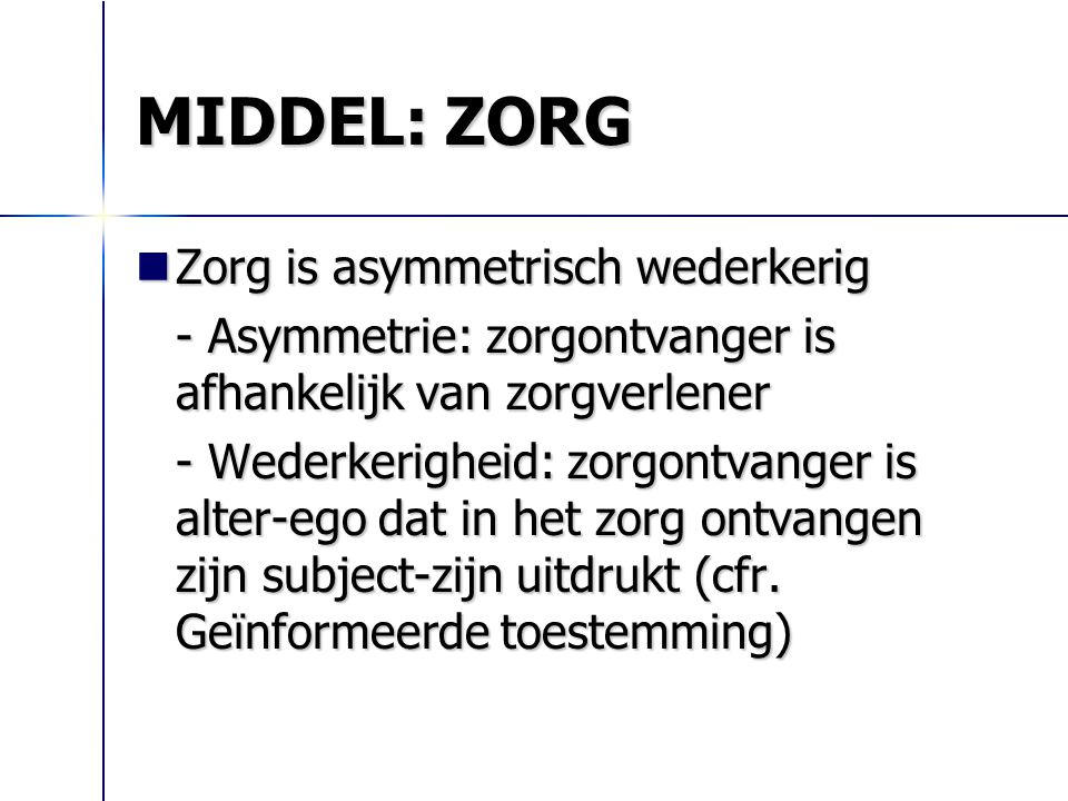 MIDDEL: ZORG Zorg is asymmetrisch wederkerig