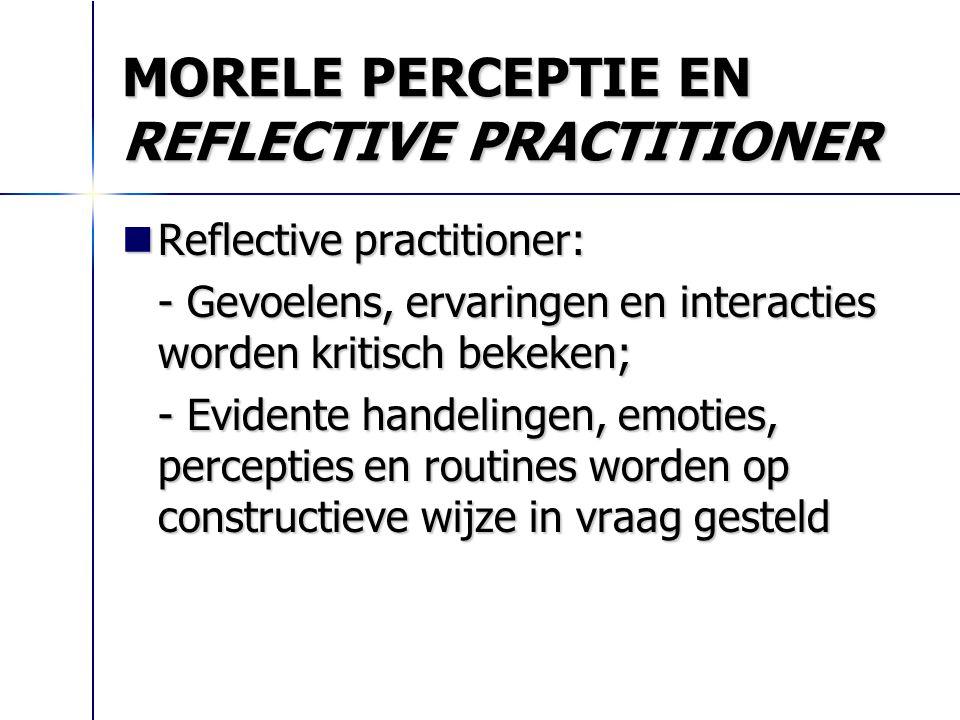 MORELE PERCEPTIE EN REFLECTIVE PRACTITIONER