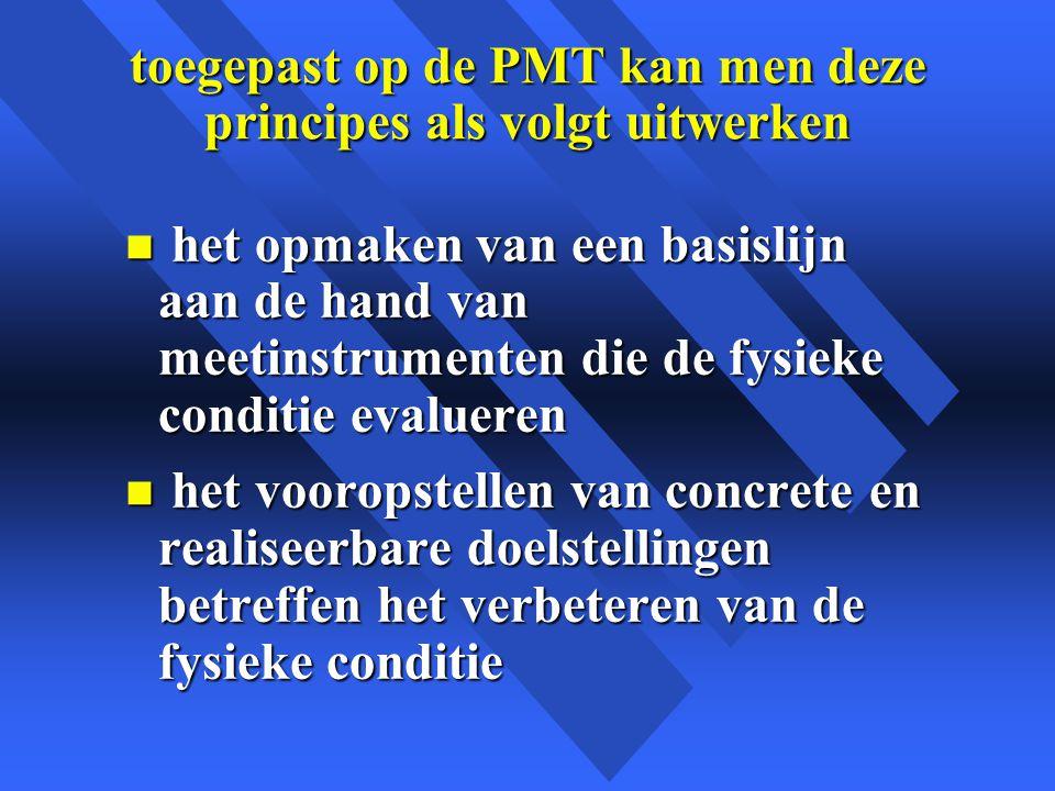toegepast op de PMT kan men deze principes als volgt uitwerken