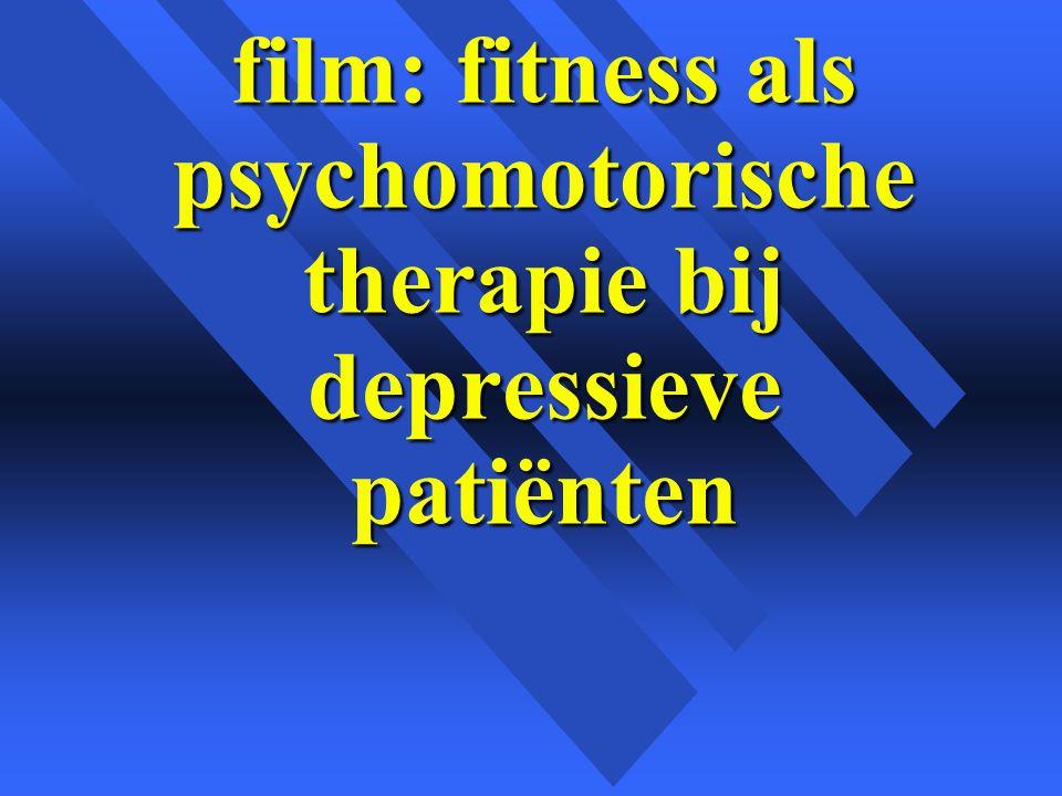 film: fitness als psychomotorische therapie bij depressieve patiënten