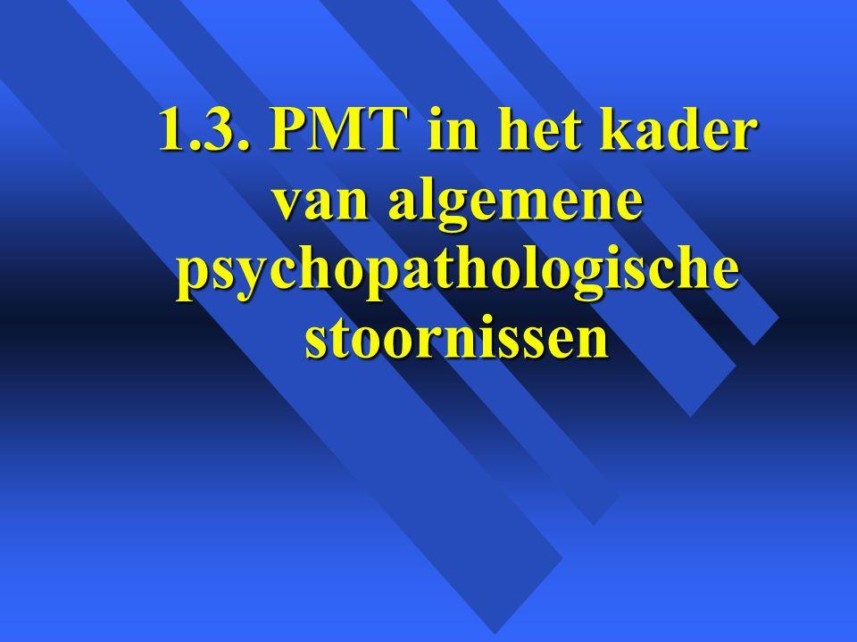 1.3. PMT in het kader van algemene psychopathologische stoornissen