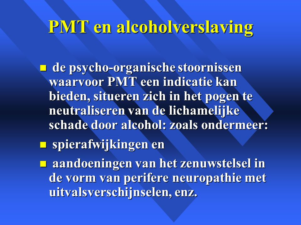 PMT en alcoholverslaving