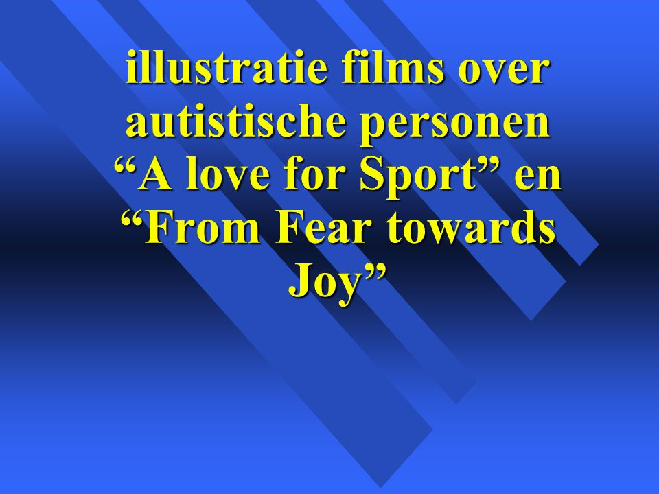 illustratie films over autistische personen A love for Sport en From Fear towards Joy