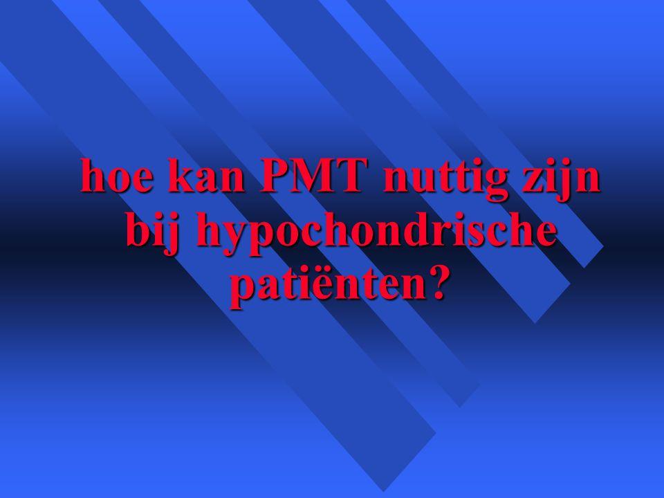 hoe kan PMT nuttig zijn bij hypochondrische patiënten