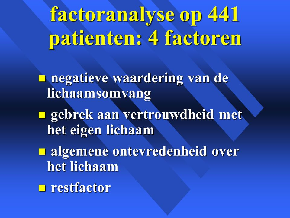 factoranalyse op 441 patienten: 4 factoren