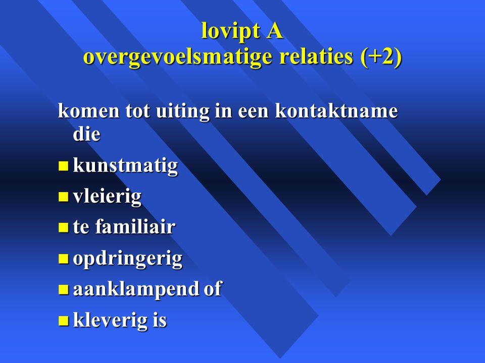 lovipt A overgevoelsmatige relaties (+2)