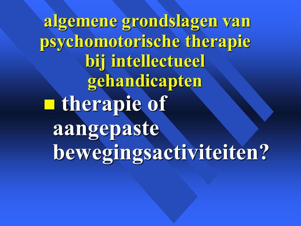 therapie of aangepaste bewegingsactiviteiten