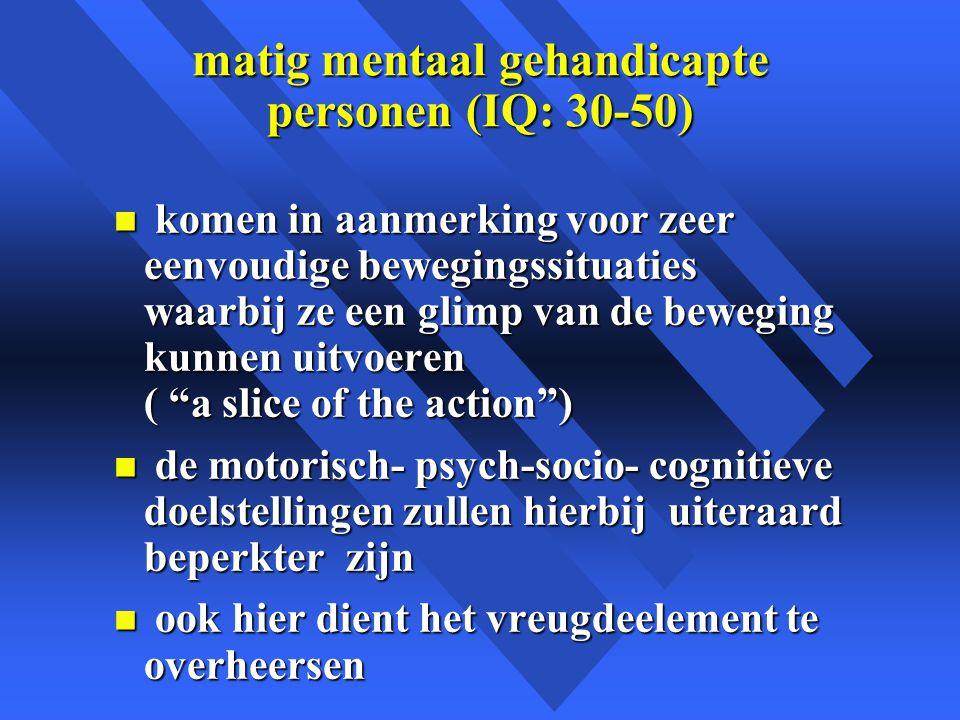 matig mentaal gehandicapte personen (IQ: 30-50)