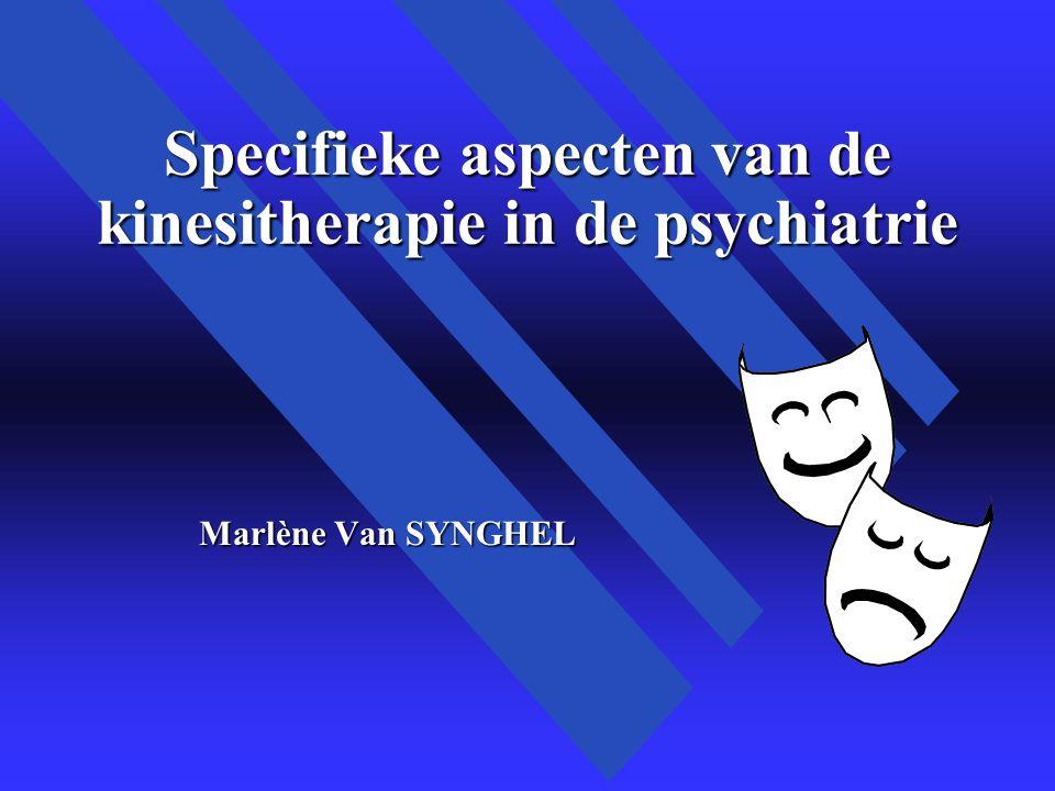 Specifieke aspecten van de kinesitherapie in de psychiatrie
