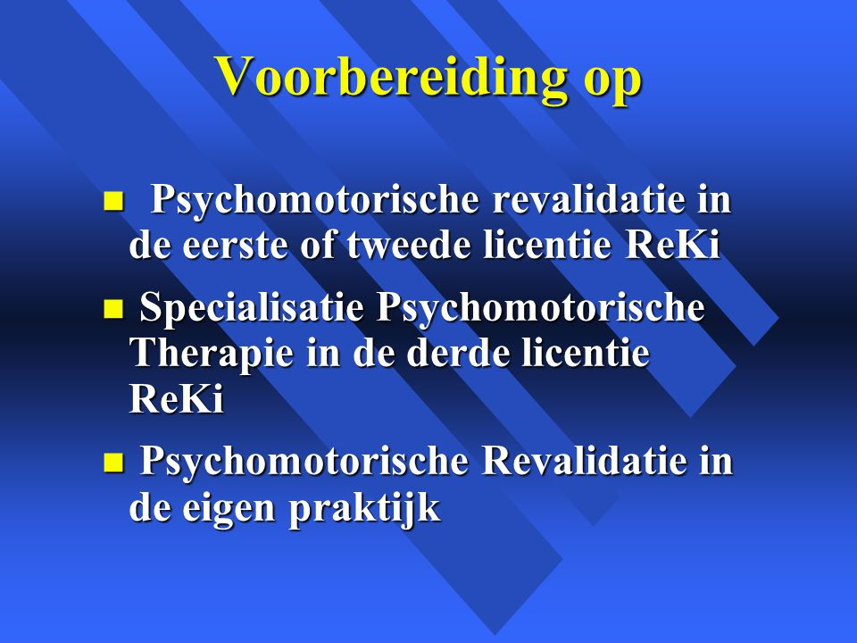 Voorbereiding op Psychomotorische revalidatie in de eerste of tweede licentie ReKi.