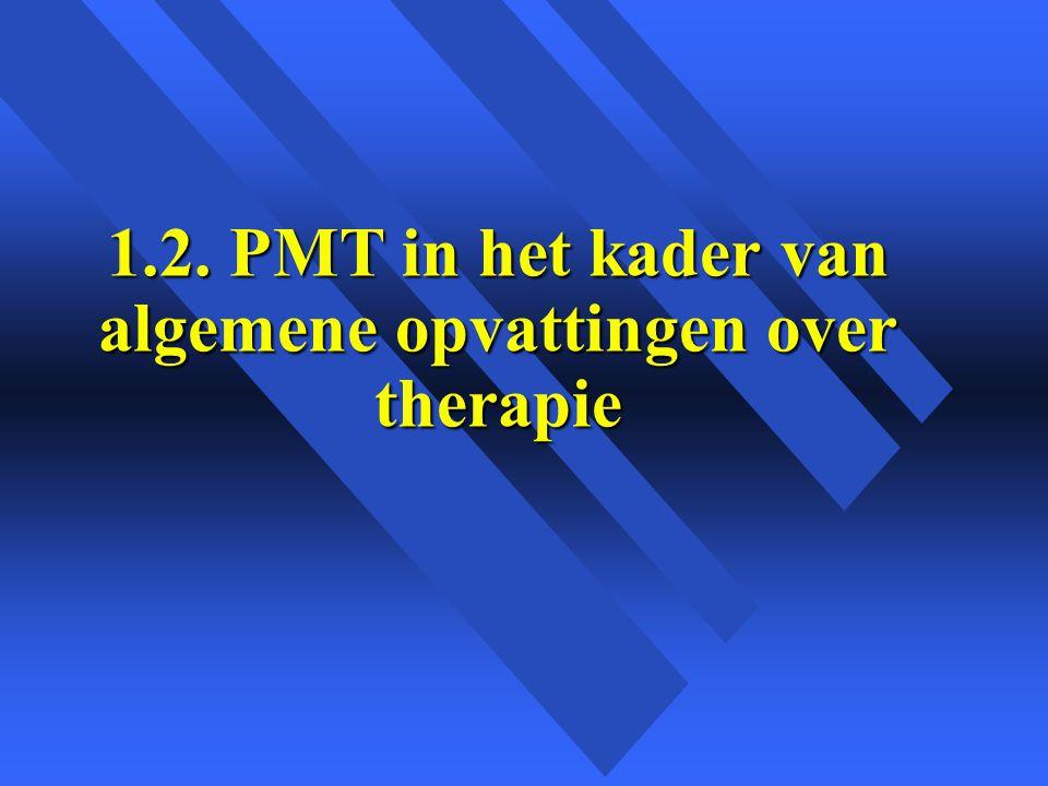 1.2. PMT in het kader van algemene opvattingen over therapie