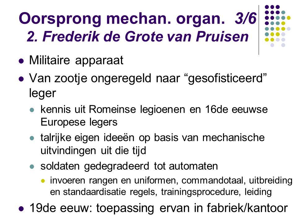 Oorsprong mechan. organ. 3/6 2. Frederik de Grote van Pruisen