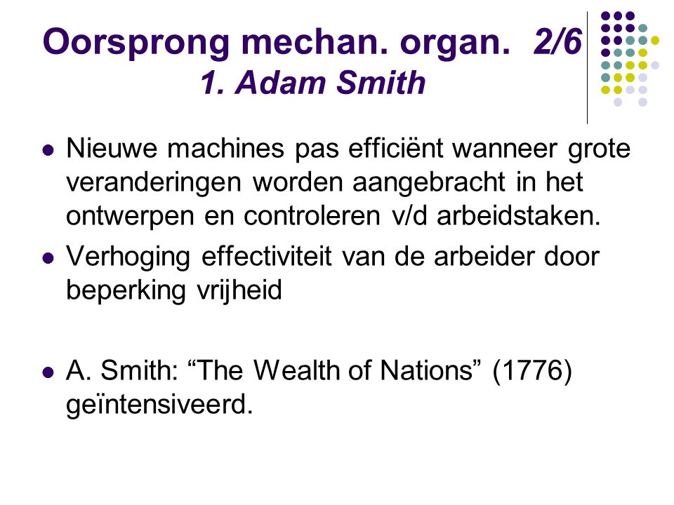 Oorsprong mechan. organ. 2/6 1. Adam Smith