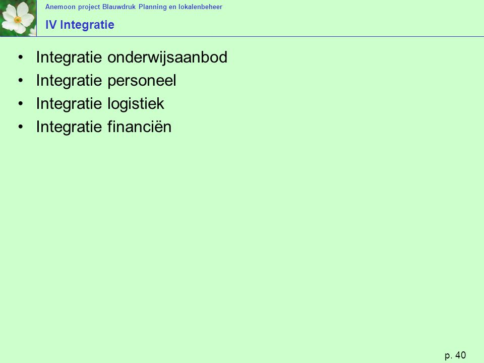 Integratie onderwijsaanbod Integratie personeel Integratie logistiek