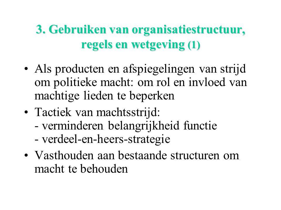 3. Gebruiken van organisatiestructuur, regels en wetgeving (1)