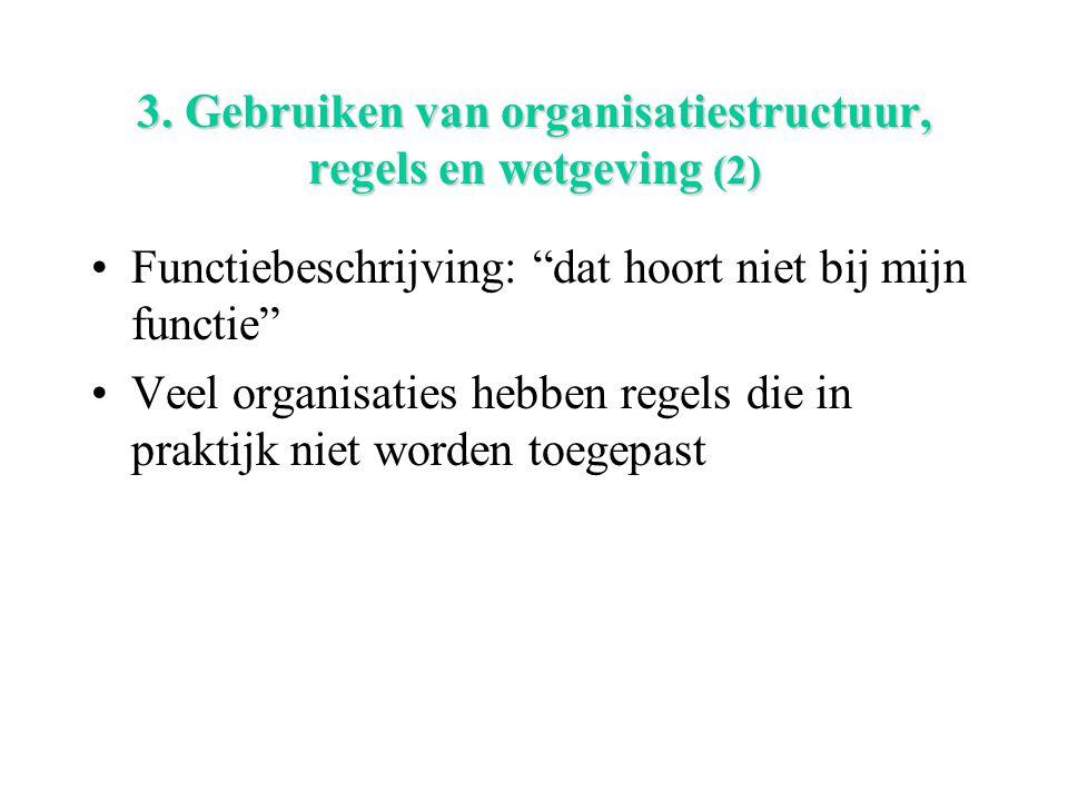 3. Gebruiken van organisatiestructuur, regels en wetgeving (2)