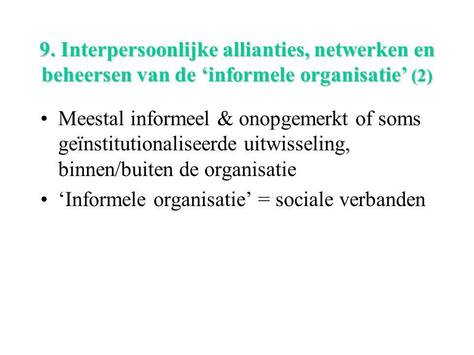 9. Interpersoonlijke allianties, netwerken en beheersen van de 'informele organisatie' (2)