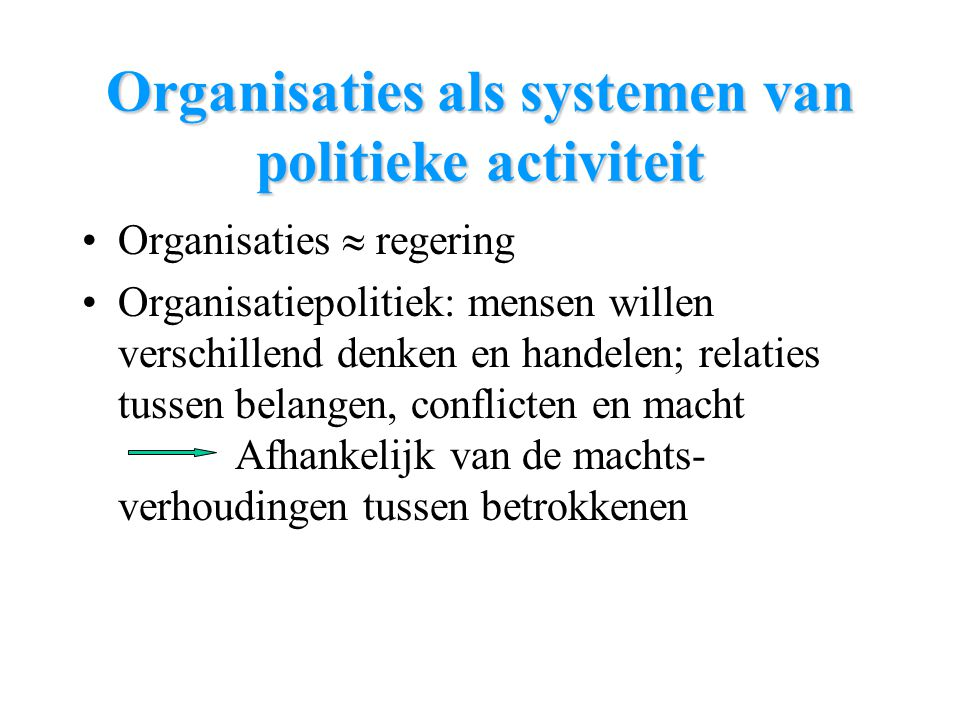 Organisaties als systemen van politieke activiteit
