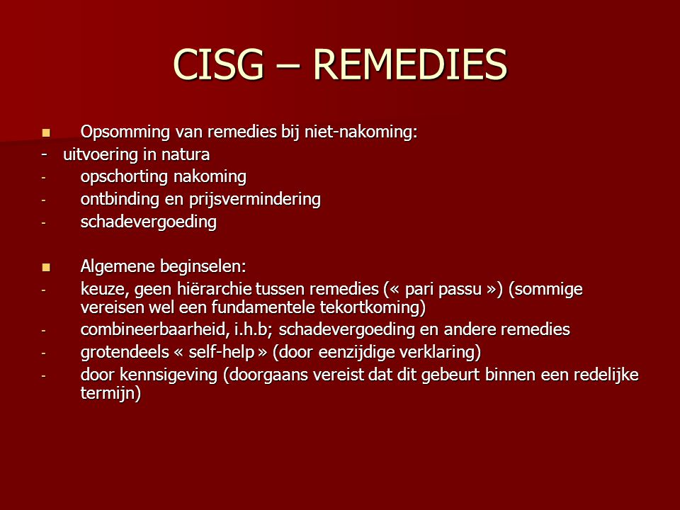 CISG – REMEDIES Opsomming van remedies bij niet-nakoming: