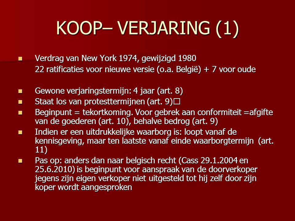 KOOP– VERJARING (1) Verdrag van New York 1974, gewijzigd 1980