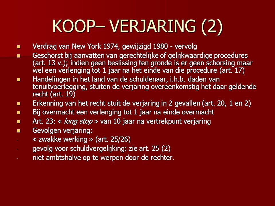 KOOP– VERJARING (2) Verdrag van New York 1974, gewijzigd 1980 - vervolg.