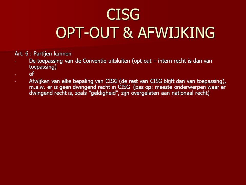 CISG OPT-OUT & AFWIJKING