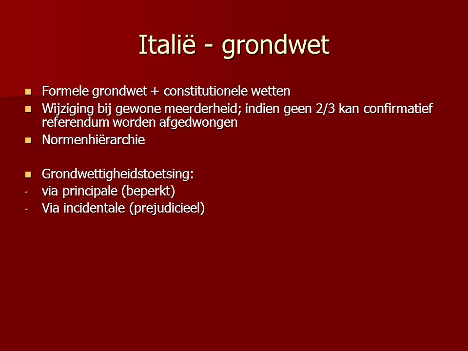 Italië - grondwet Formele grondwet + constitutionele wetten