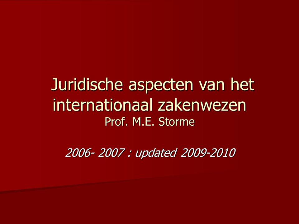 Juridische aspecten van het internationaal zakenwezen Prof. M. E