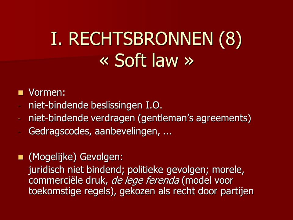 I. RECHTSBRONNEN (8) « Soft law »