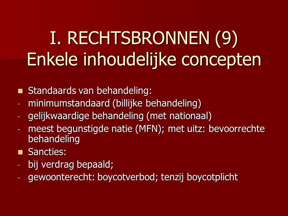 I. RECHTSBRONNEN (9) Enkele inhoudelijke concepten