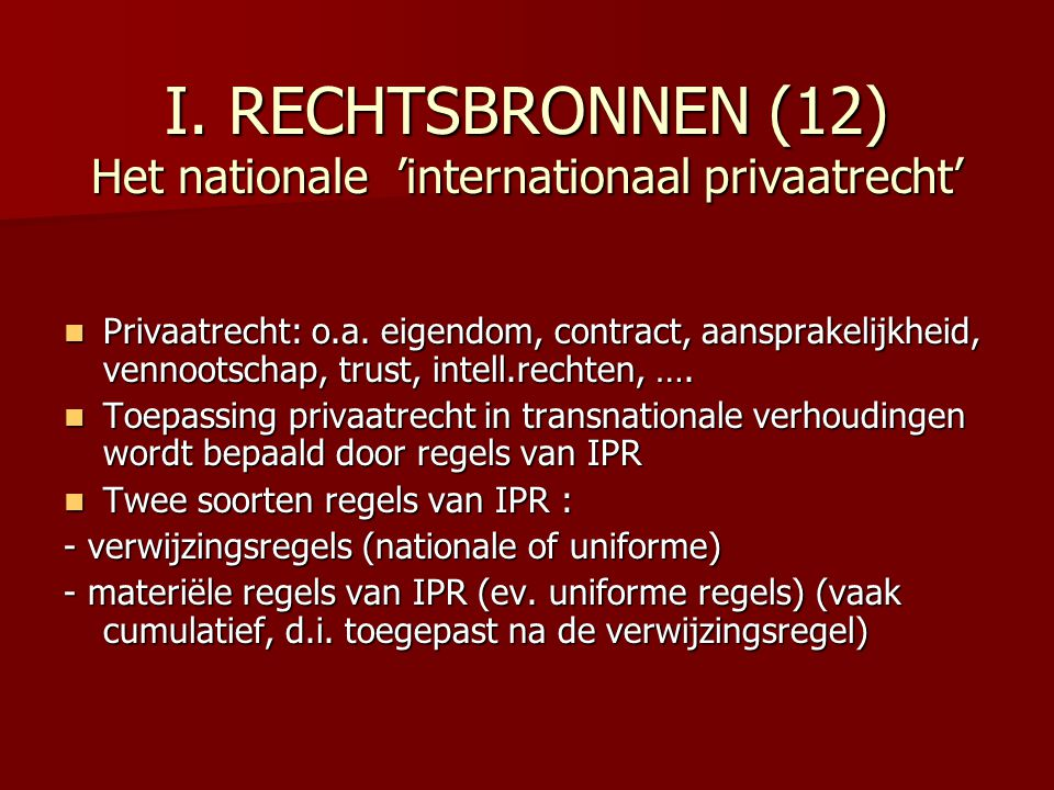 I. RECHTSBRONNEN (12) Het nationale 'internationaal privaatrecht'