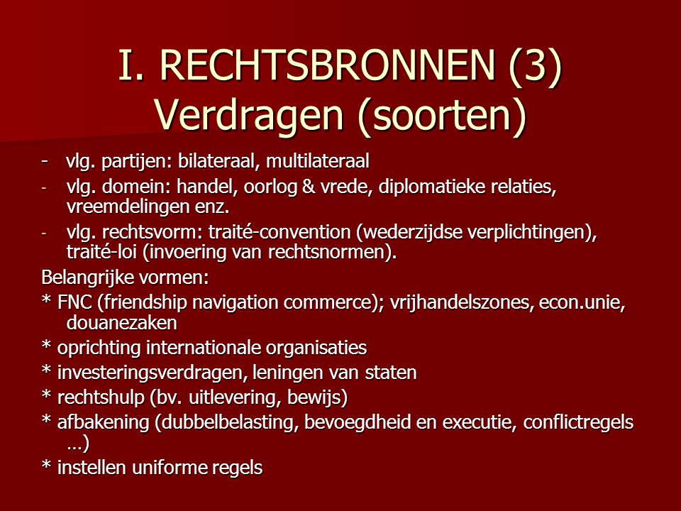 I. RECHTSBRONNEN (3) Verdragen (soorten)