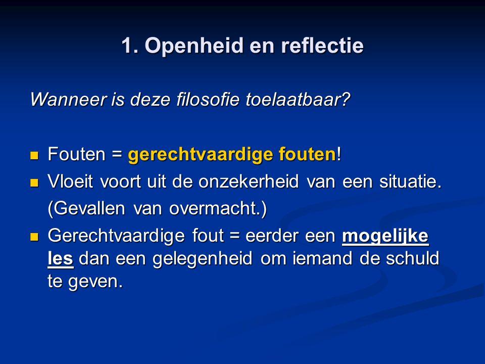 1. Openheid en reflectie Wanneer is deze filosofie toelaatbaar