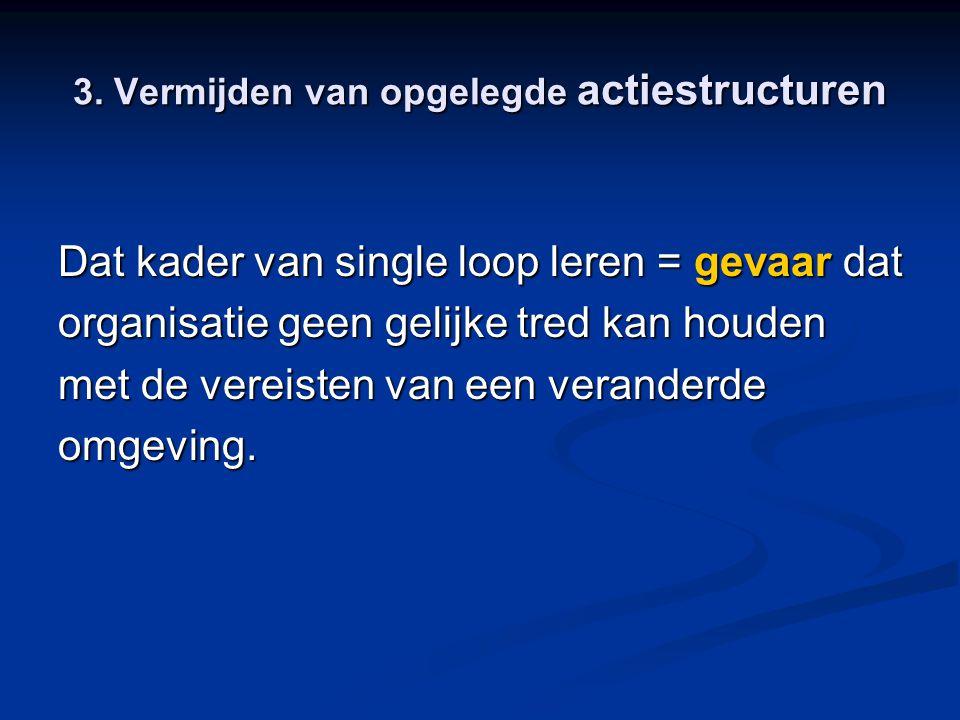 3. Vermijden van opgelegde actiestructuren