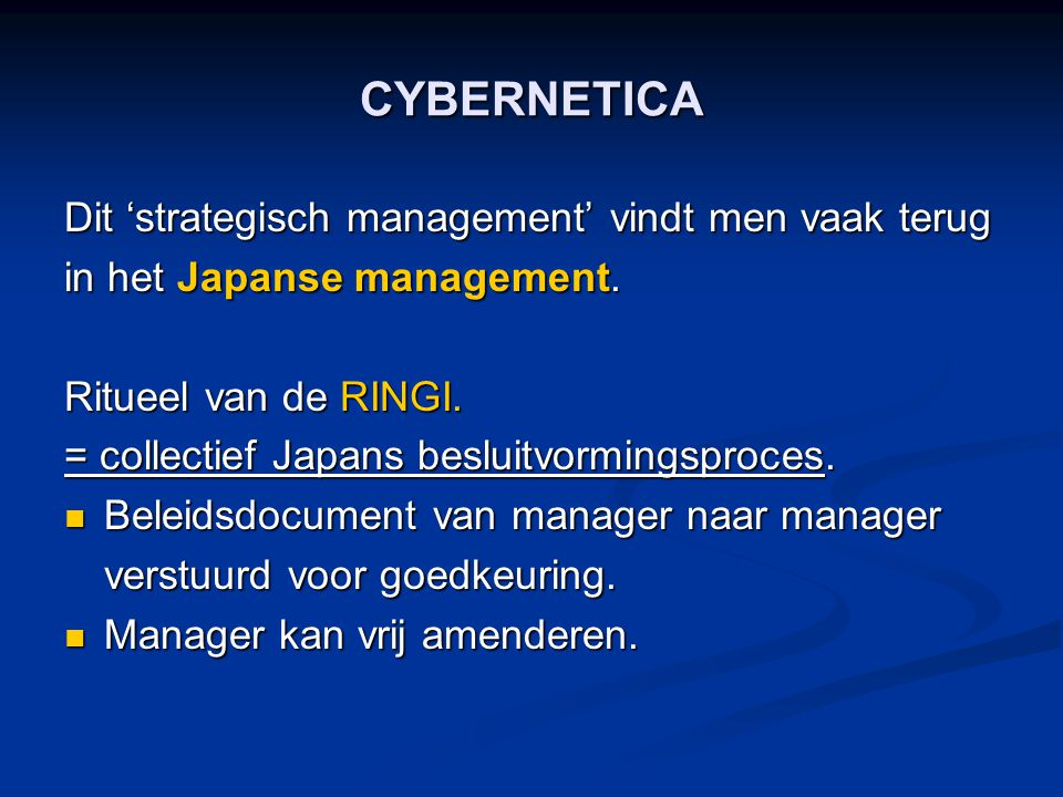 CYBERNETICA Dit 'strategisch management' vindt men vaak terug