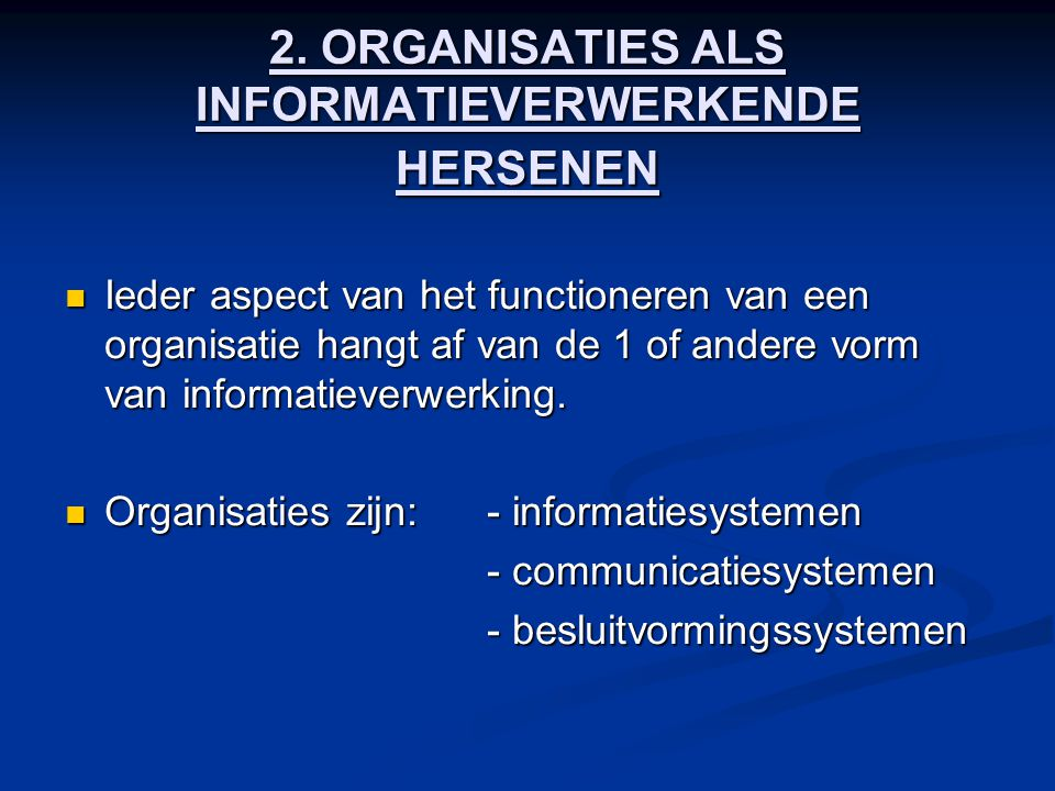 2. ORGANISATIES ALS INFORMATIEVERWERKENDE HERSENEN