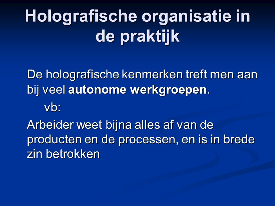 Holografische organisatie in de praktijk